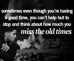 How Much You Miss The Old Times