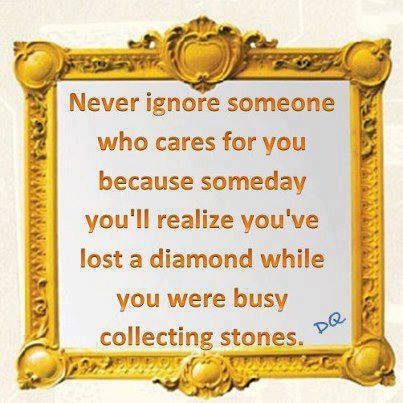 Never Ignore Someone Who Cares For You