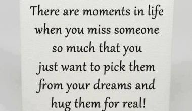 There Are Moments In Life When You Miss Someone