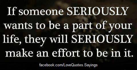 If Someone Seriously Wants To be A Part Of Your Life