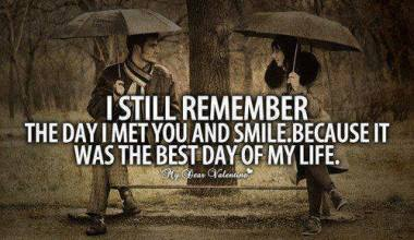 I Still Remember The day I met you And Smile