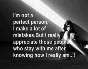 I'm Not A perfect Person I Make A Alot of Mistakes
