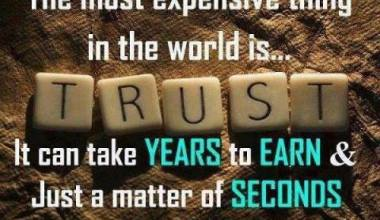The Most Expensive thing in The World is Trust