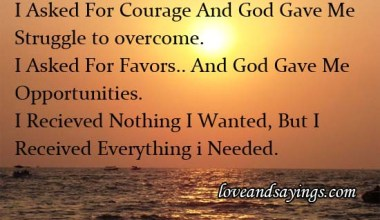 I Asked for Strength and God Gave Me