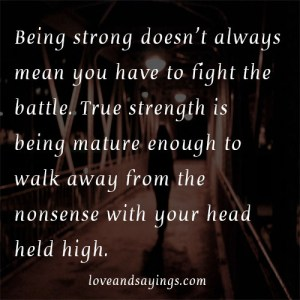 Being Strong Doesn't Always Mean You Have to Fight