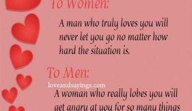 A man who truly loves you will never let you go