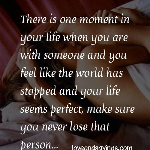 Make Sure Never Lose That Person
