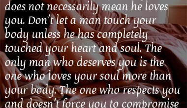 Man Who Deserves You is the one who loves your Soul
