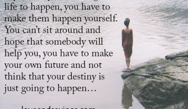 If you really want things in life to happen