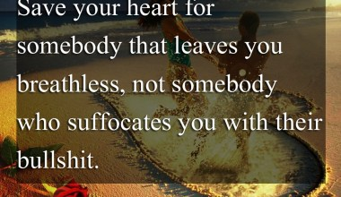 Save Your Heart For Somebody That Leave You Breathless
