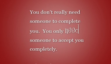 Someone To Accept You Completely