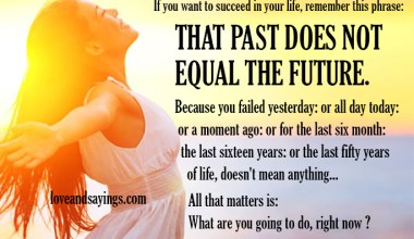 If you want to succeed in your life, remember this phrase