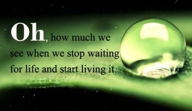 Start living It