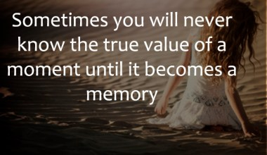 Know The True Value of A Moment