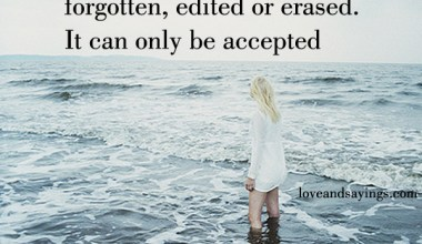 The Past Cannot Be Edited Or Erased