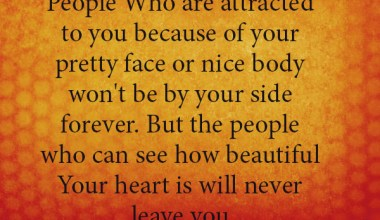 Pretty Face Or Nice Body Won't Be By Your Side Forever