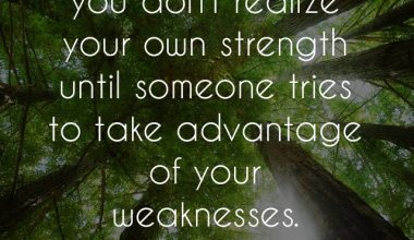 Advantage Of Your Weakness