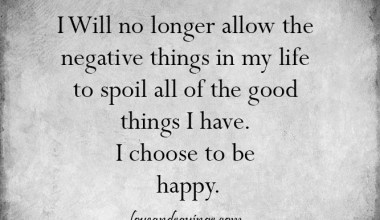 I Will no longer allow the negative things in my life
