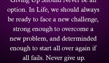 In Life, We Should Always Be Ready To Face A New Challenge