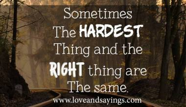 The hardest Thing And The Right