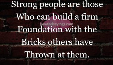 Strong People are those who can build