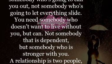 You need somebody who doesn't want to live without you