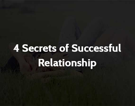 4 Secrets of Successful Relationship