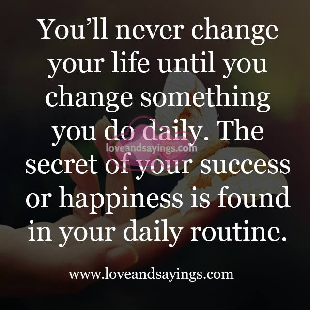 Happiness is found in my daily routine