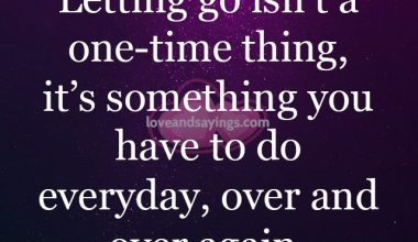 Letting go isn't a one time thing