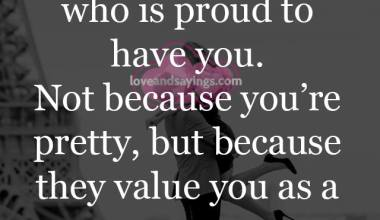 Who is proud to have you