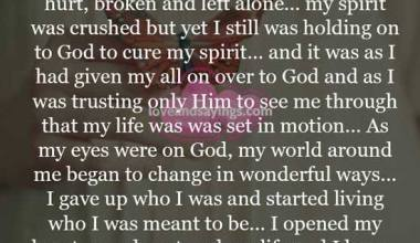 I was trusting only Him to see me through that my life