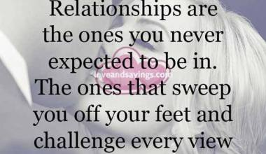 Relationships are the one you never expected to be in