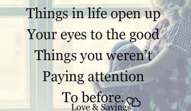 Sometimes bad Things in life open up your eyes
