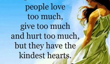 They Have the kindest hearts