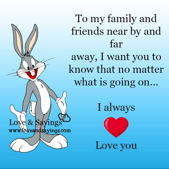 To my family and friends near by and far