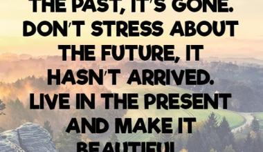 Don't stress about the future