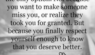 Enough to know that you deserve better