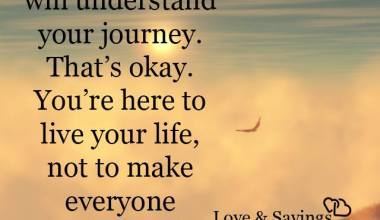 Not everyone will understand your journey