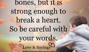 It is strong enough to break a heart