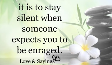 Beautiful it is to stay silent when someone expects