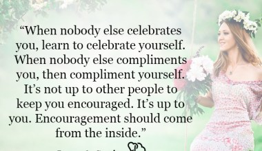 When nobody else celebrates you, learn to celebrate yourself