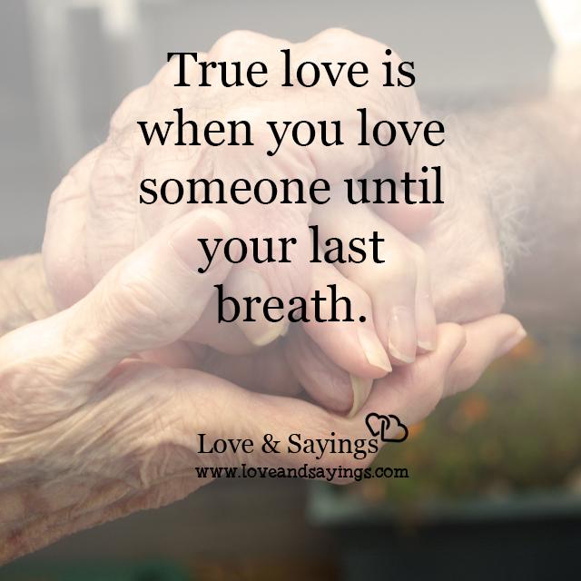 Love someone until your last breath