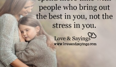 People who bring out the best in you