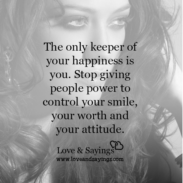 Stop giving people power to control your smile