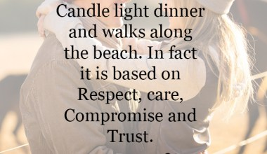 In fact it is based on Respect, care, Compromise and trust