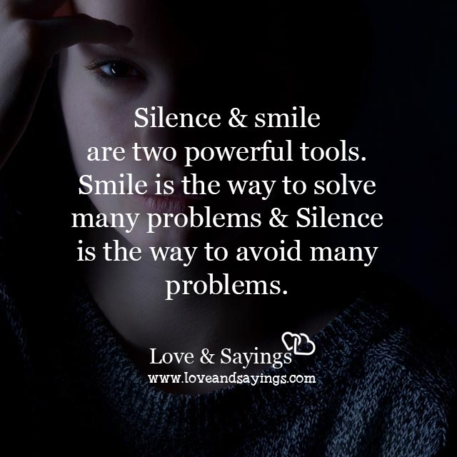 Silence is the way to avoid many problems