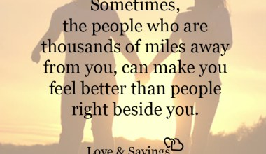 The people who are thousands of miles away from you