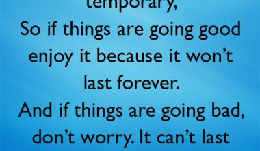 If Things Are Going Good Enjoy It Because It Won't Last Forever