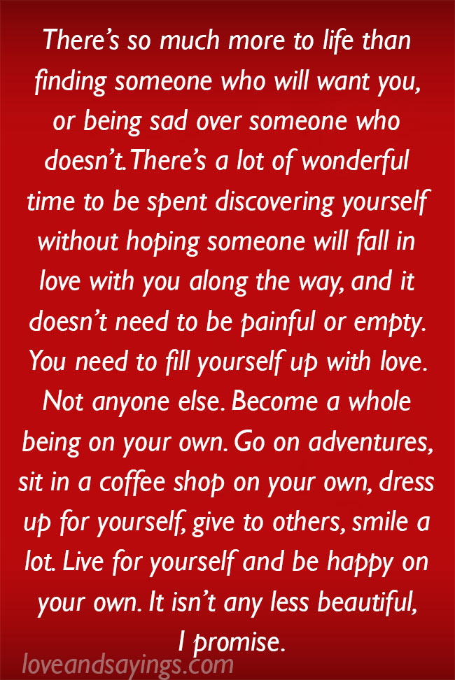 Live for yourself and be happy on your own