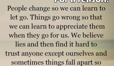 People change so we can learn to let go